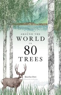 Around the World in 80 Trees-Jonathan Drori, Lucille Clerc
