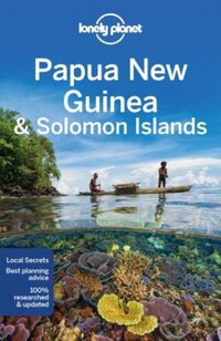 Lonely Planet - Papua New Guinea and Solomon Islands-Anna Kaminski, Jean-Bernard Carillet, Lindsay Brown