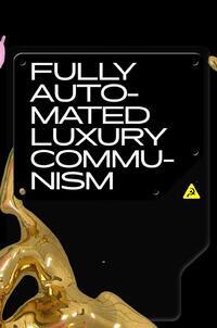 Fully Automated Luxury Communism-Aaron Bastani