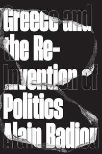 Greece and the Reinvention of Politics-Alain Badiou