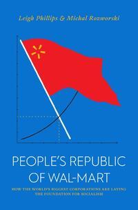 People's Republic of Walmart-Leigh Philips