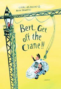 Bert, Get off the Crane-Tjibbe Veldkamp