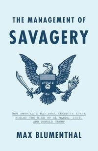 The Management of Savagery-Max Blumenthal