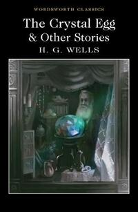 Crystal Egg and Other Stories-H.G. Wells