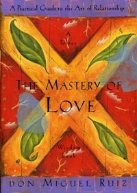 The Mastery of Love-Janet Mills, Miguel Ruiz