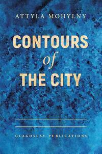 Contours of the City-Attyla Mohylny