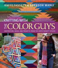 Knitting with The Color Guys-Kaffe Fassett