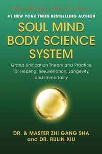 Soul Mind Body Science System-Zhi Gang Sha