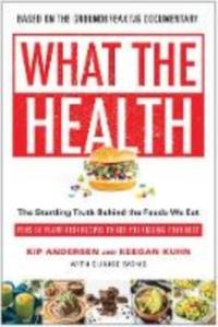 What the Health-Keegan Kuhn, Kip Andersen