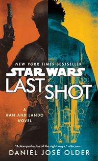 Star Wars: Last Shot-Daniel José Older