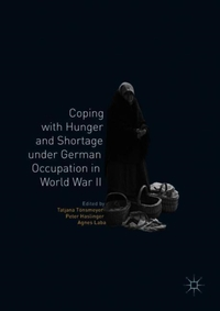Coping With Hunger and Shortage Under German Occupation in World War II-