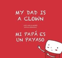 My Dad Is a Clown / Mi Papa Es Un Payaso-Jose Carlos Andres