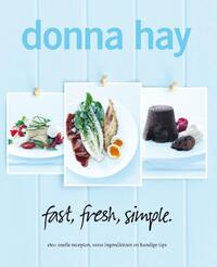 Fast, fresh, simple.-Donna Hay