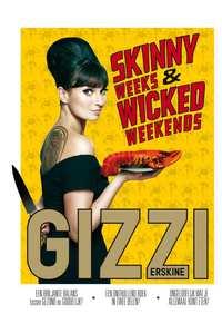 Skinny weeks & Wicked weekends-Gizzi Erskine