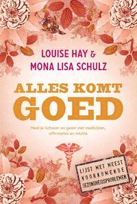 Alles komt goed-Louise Hay, Mona Lisa Schulz-eBook