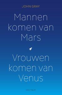 Mannen komen van Mars, vrouwen komen van Venus-John Gray