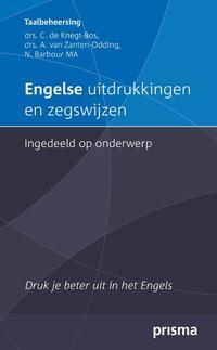 Engelse uitdrukkingen en zegswijzen-A. van Zanten-Oddink, C. de Knegt-Bos, N. Barbour