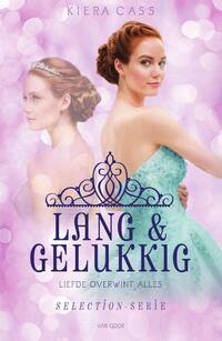 Selection - Lang & gelukkig-Kiera Cass