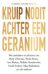 Kruip nooit achter een geranium-Barbara van Beukering-eBook
