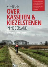 Koersen over kasseien & kiezelstenen in Nederland-Martijn Sargentini
