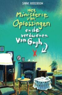 Het ministerie van Oplossingen en de verdwenen Van Gogh-Sanne Rooseboom