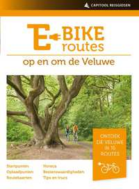 E-bikeroutes in en om de Veluwe-Ad Snelderwaard
