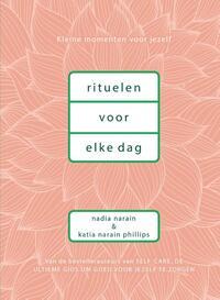 Rituelen voor elke dag-Katia Narain Philips, Nadia Narain