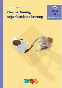 Zorgverlening, organisatie en beroep-G.O. van Vugt, M.B.J. Linssen, M.C. Baseler