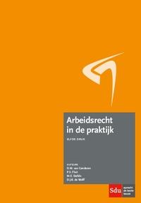 Arbeidsrecht in de praktijk-D.J.B. de Wolff, D.M. van Genderen, M.E. Stefels, P.S. Fluit