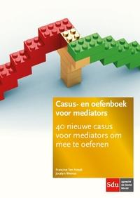 Casus- en oefenboek voor mediators. Editie 2018-Francine Hoedt Ten, Jocelyn Weimar