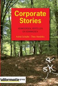Corporate Stories-Astrid Schutte, Theo Hendriks