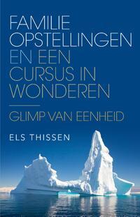 Familieopstellingen en Een cursus in wonderen-Els Thissen-eBook