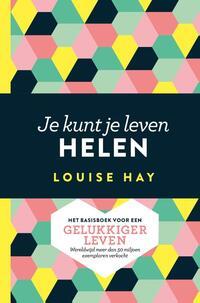 Je kunt je leven helen-Louise Hay