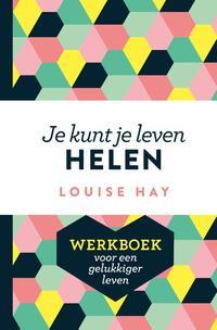 Je kunt je leven helen werkboek-Louise Hay