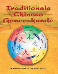 Traditionele Chinese geneeskunde-Klaus Birker, Michael Grandjean