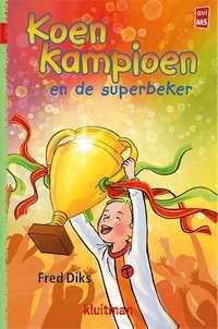 Koen Kampioen en de superbeker-Fred Diks