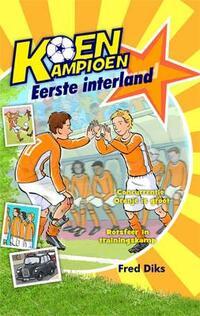 Koen Kampioen - Eerste interland-Fred Diks