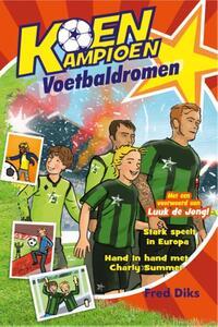 Koen Kampioen - Voetbaldromen-Fred Diks