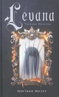 The Lunar Chronicles 3,5 - Levana-Marissa Meyer
