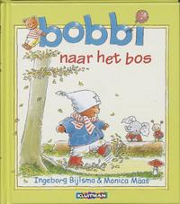 Bobbi naar het bos-Ingeborg Bijlsma, Monica Maas
