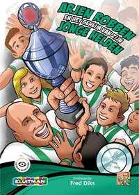 Arjen Robben en het geheim van zijn jonge helden-Fred Diks
