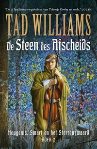 Heugenis, Smart en het Sterrenzwaard 2 - De Steen des Afscheids-Tad Williams