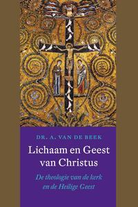 Lichaam en Geest van Christus-A. van de Beek