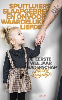 Spuitluiers, slaapgebrek en onvoorwaardelijke liefde-Marcel Langedijk
