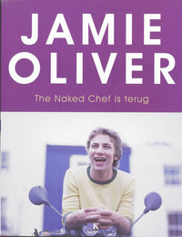 The Naked Chef is terug-Jamie Oliver