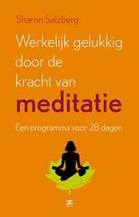 Werkelijk gelukkig door de kracht van meditatie-Sharon Salzberg