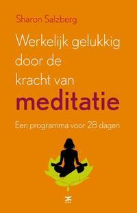 Werkelijk gelukkig worden door de kracht van meditatie-Sharon Salzberg-eBook