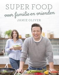 Super food voor familie en vrienden-Jamie Oliver