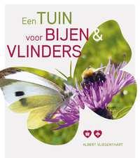 Een tuin voor bijen en vlinders-Albert Vliegenthart