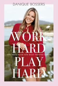 Work hard, play hard-Danique Bossers